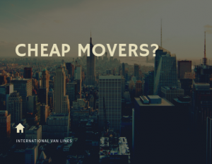 Don't look for cheap movers