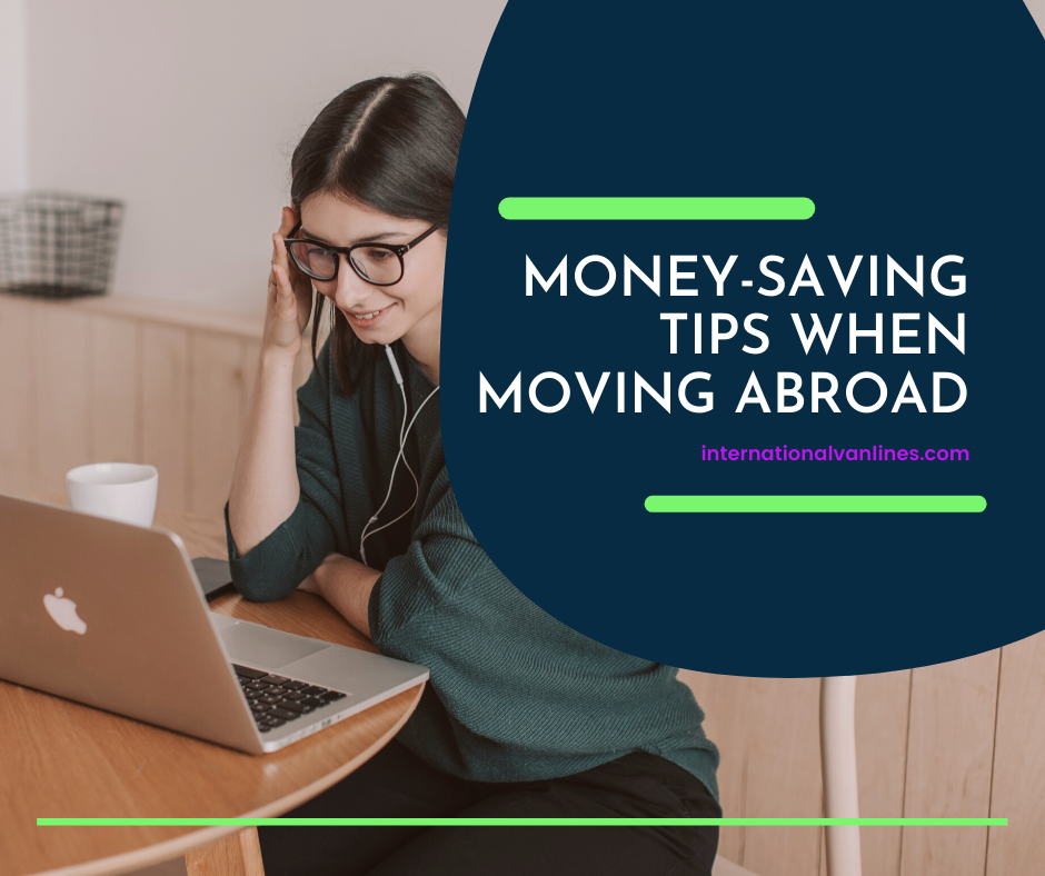 Money Saving Tips When Moving Abroad